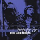 Oasis - Familiar to Millions [1 CD]