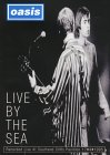 Oasis - Live by the sea [DVD]